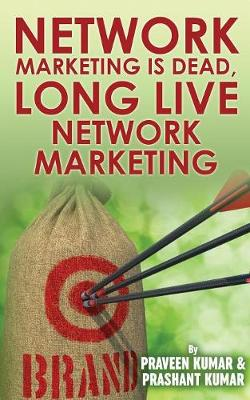 Network Marketing Is Dead, Long Live Network Marketing - Wealth Creation 12 (Paperback)