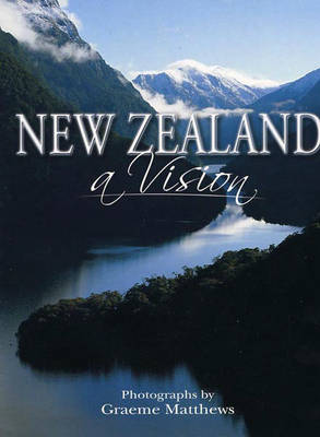 New Zealand: A Vision (Hardback)