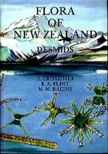 Flora of New Zealand Desmids: Vol 3 - Flora of New Zealand (Hardback)