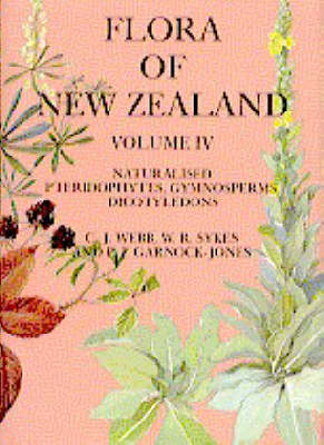 Flora of New Zealand: Vol 4: Naturalised Dicots, Gymnosperms, Ferns and Fern Allies - Flora of New Zealand (Hardback)
