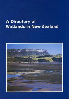 A Directory of Wetlands in New Zealand (Paperback)