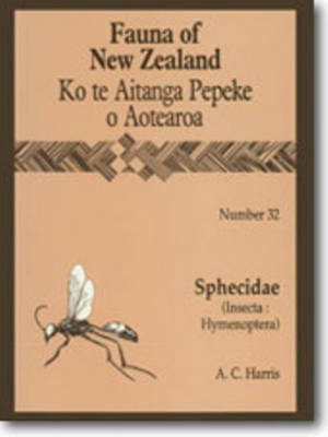 Fauna of New Zealand Number 32: Sphecidae (Insecta: Hymenoptera) - Fauna of New Zealand (Paperback)