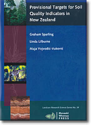Provisional Targets for Soil Quality Indicators in New Zealand - Landcare research science series 34 (Paperback)