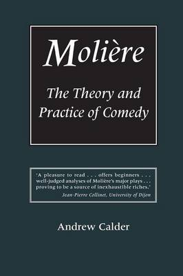 Moliere: The Theory and Practice of Comedy (Paperback)