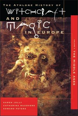 Athlone History of Witchcraft and Magic in Europe: Witchcraft and Magic in the Middle Ages v.3 - The Athlone history of witchcraft & magic in Europe Vol 3 (Hardback)