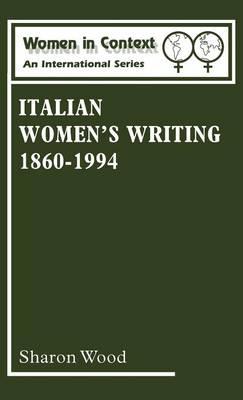 Italian Women's Writing, 1860-1994 - Women in Context v.2 (Hardback)