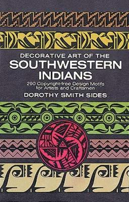 Decorative Art of the Southwestern Indians - Dover Pictorial Archive (Paperback)