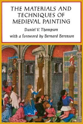The Materials and Techniques of Medieval Painting - Dover Art Instruction (Paperback)