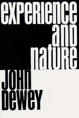 Experience and Nature (Paperback)