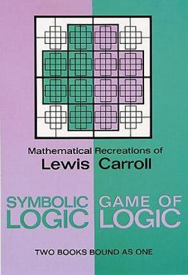 Symbolic Logic and the Game of Logic - Dover Recreational Math (Paperback)