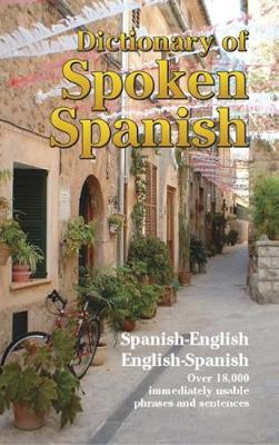 Dictionary of Spoken Spanish - Dover Language Guides Spanish (Paperback)