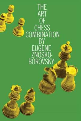 The Art of Chess Combination - Dover Chess (Paperback)