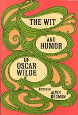The Wit and Humour of Oscar Wilde - Dover Humor (Paperback)