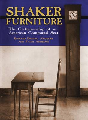 Shaker Furniture: The Craftsmanship of an American Communal Sect (Paperback)