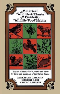 American Wild Life and Plants: A Guide to Wildlife Food Habits (Paperback)