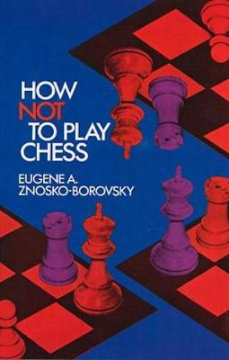 How Not to Play Chess - Dover Chess (Paperback)