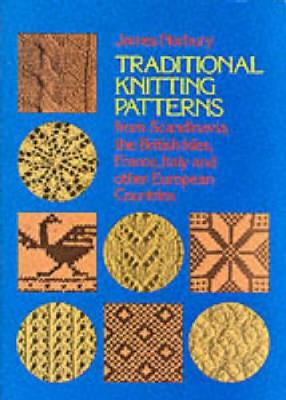 Traditional Knitting Patterns from Scandinavia, the British Isles, France, Italy and Other European Countries - Dover Knitting, Crochet, Tatting, Lace (Paperback)