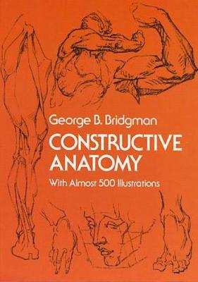 Constructive Anatomy - Dover Anatomy for Artists (Paperback)