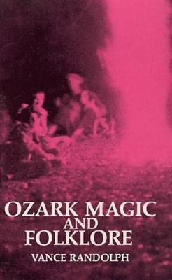 Ozark Magic and Folklore (Paperback)