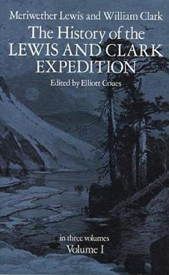 The History of the Lewis and Clark Expedition, Vol. 1 (Paperback)