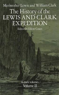 The History of the Lewis and Clark Expedition: Bk. 2 (Paperback)