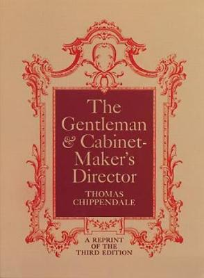 The Gentleman and Cabinet Maker's Director (Paperback)