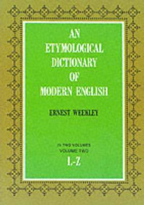 An Etymological Dictionary of Modern English: Volume 2 - Dover Language Guides (Paperback)