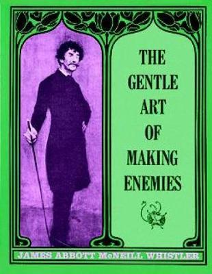 The Gentle Art of Making Enemies - Dover Fine Art, History of Art (Paperback)