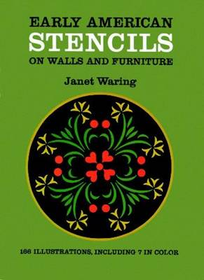 Early American Stencils on Walls and Furniture - Dover Stencils (Paperback)