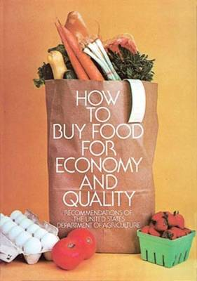 How to Buy Food for Economy and Quality: Recommendations of the United States Department of Agriculture (Paperback)