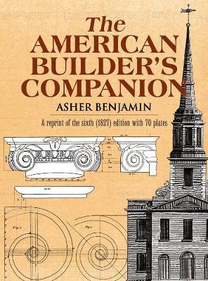 The American Builder's Companion - Dover Architecture (Paperback)