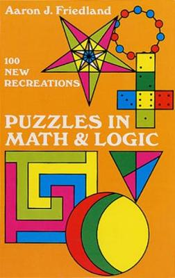 Puzzles in Mathematics and Logic - Dover Recreational Math (Paperback)