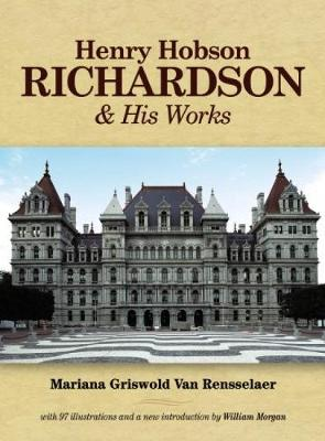 Henry Hobson Richardson and His Works - Dover Architecture (Paperback)