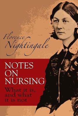Notes on Nursing: What It Is, and What It Is Not - Dover Books on Biology (Paperback)