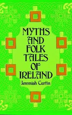 Myths and Folk Tales of Ireland - Celtic, Irish (Paperback)