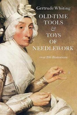 Old Time Tools and Toys of Needlework (Paperback)