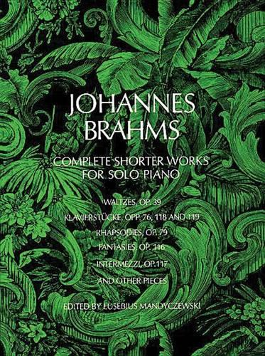 Brahms: Complete Shorter Works For Solo Piano (Paperback)