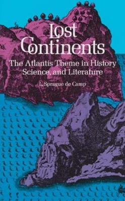 Lost Continents: Atlantis Theme in History, Science and Literature - Dover Occult (Paperback)
