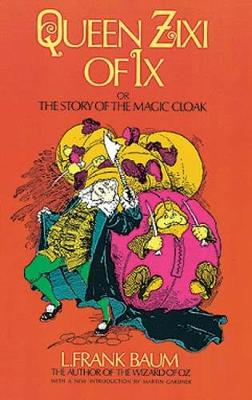 Queen Zixi of IX or the Story of the Magic Cloak - Dover Children's Classics (Paperback)