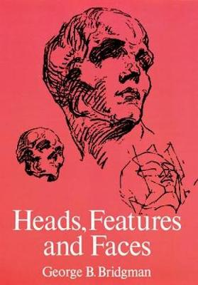 Heads, Features and Faces - Dover Anatomy for Artists (Paperback)