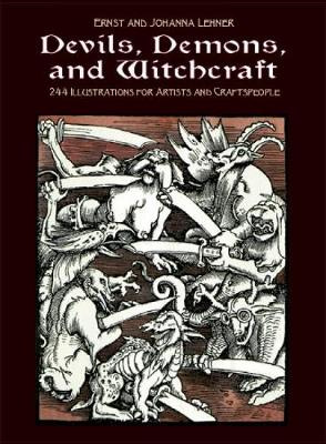 Devils, Demons, and Witchcraft: 244 Illustrations for Artists - Dover Pictorial Archive (Paperback)