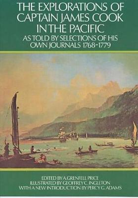 The Explorations of Captain James Cook in the Pacific: as Told by Selections of His Own Journals 1768-1779 (Paperback)