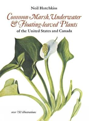 Common Marsh, Underwater and Floating Leaved Plants of the United States and Canada (Paperback)