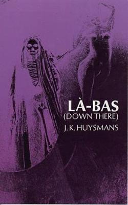 Down There (La-Bas) (Paperback)
