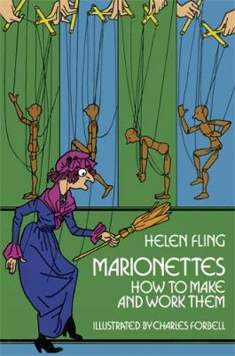 Marionettes: How to Make Them and Work Them (Paperback)
