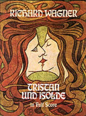 Richard Wagner: Tristan Und Isolde (Paperback)