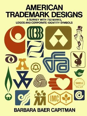 American Trade-mark Designs: Survey with 732 Marks, Logos and Corporate-identity Signs - Dover Pictorial Archive S. (Paperback)
