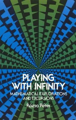 Playing with Infinity: Mathematical Explorations and Excursions - Dover Books on Mathematics (Paperback)