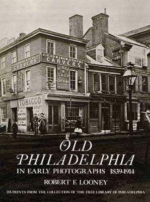Old Philadelphia in Early Photographs (Paperback)