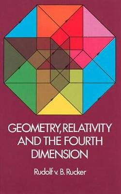 Geometry, Relativity and the Fourth Dimension - Dover Books on Mathematics (Paperback)